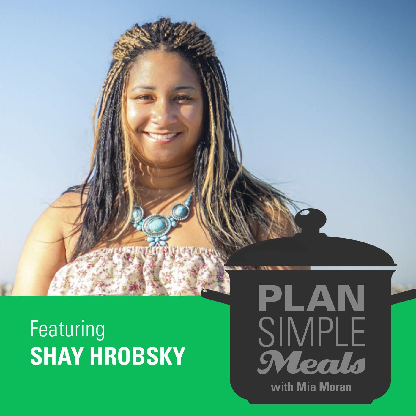 Your Dream Schedule With Shay Hrobsky