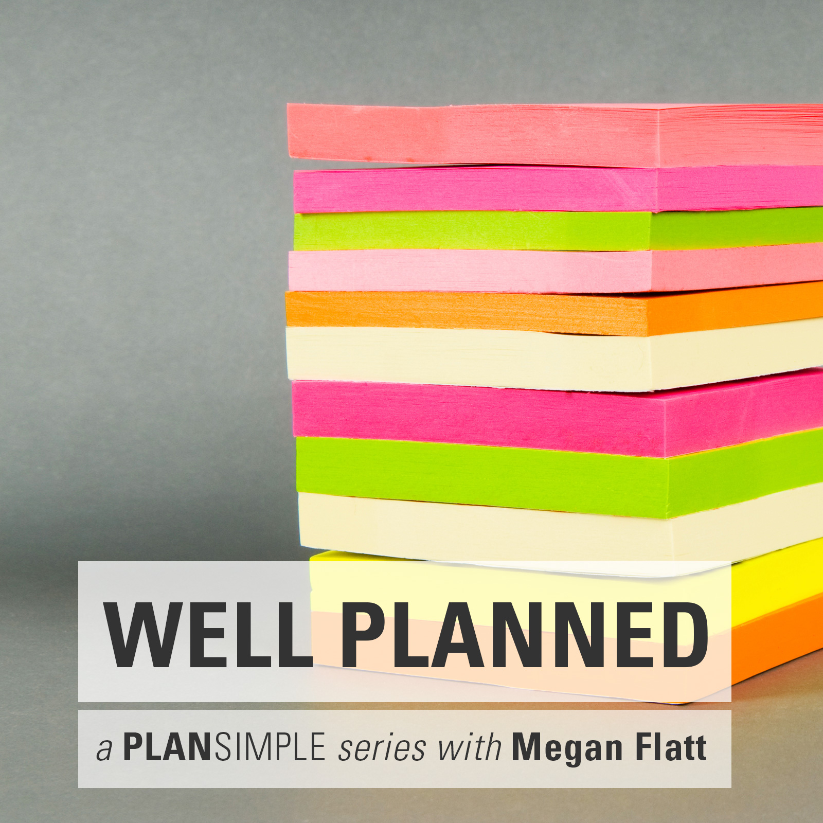 Well Planned: Overwhelm Vs. Laziness