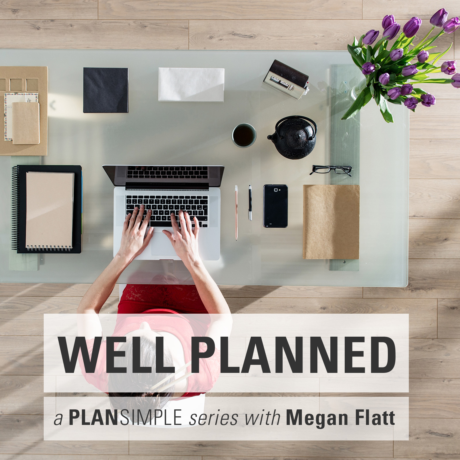 Systems & Support On Well Planned Series With Megan Flatt
