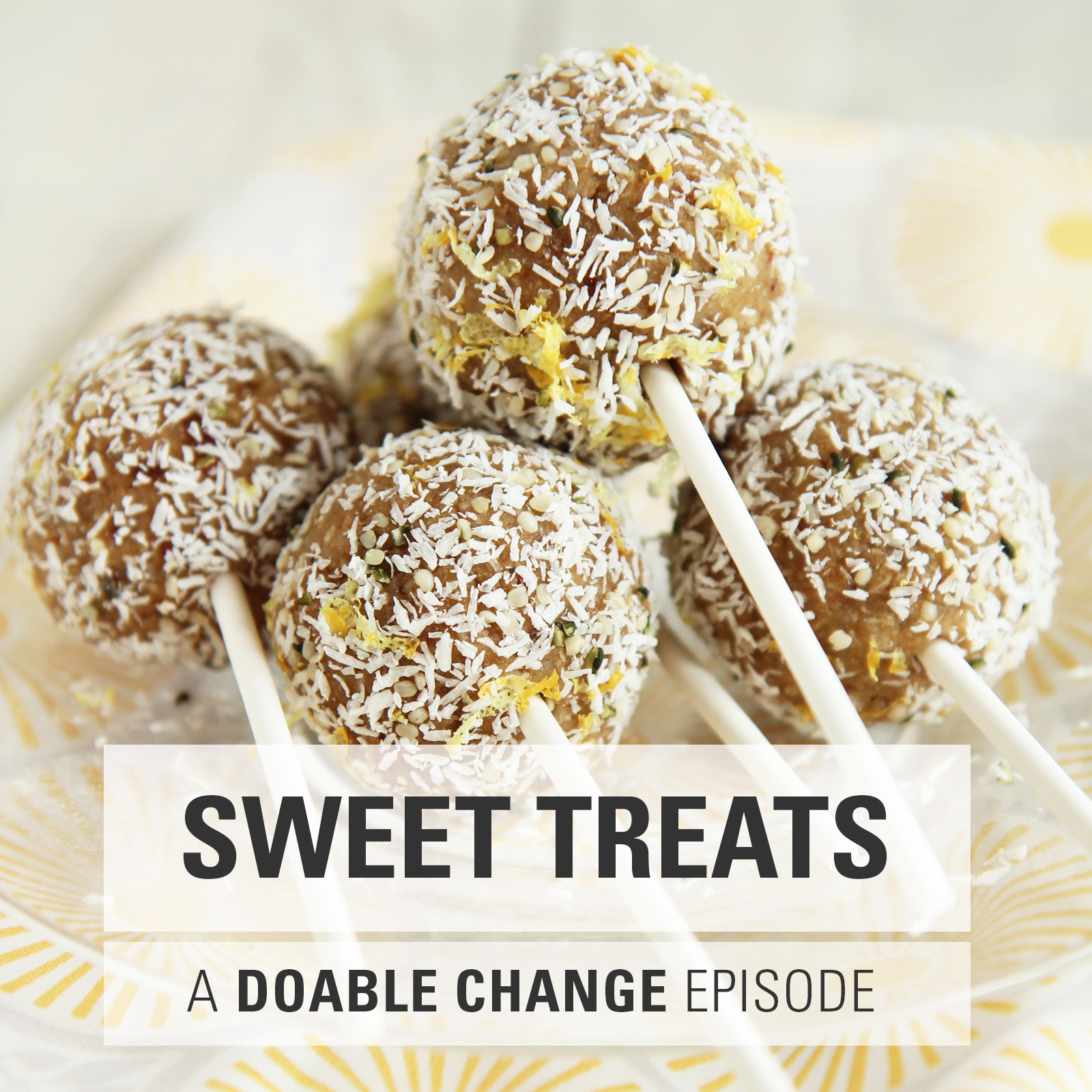 A Doable Change Episode On Healthy Sweets