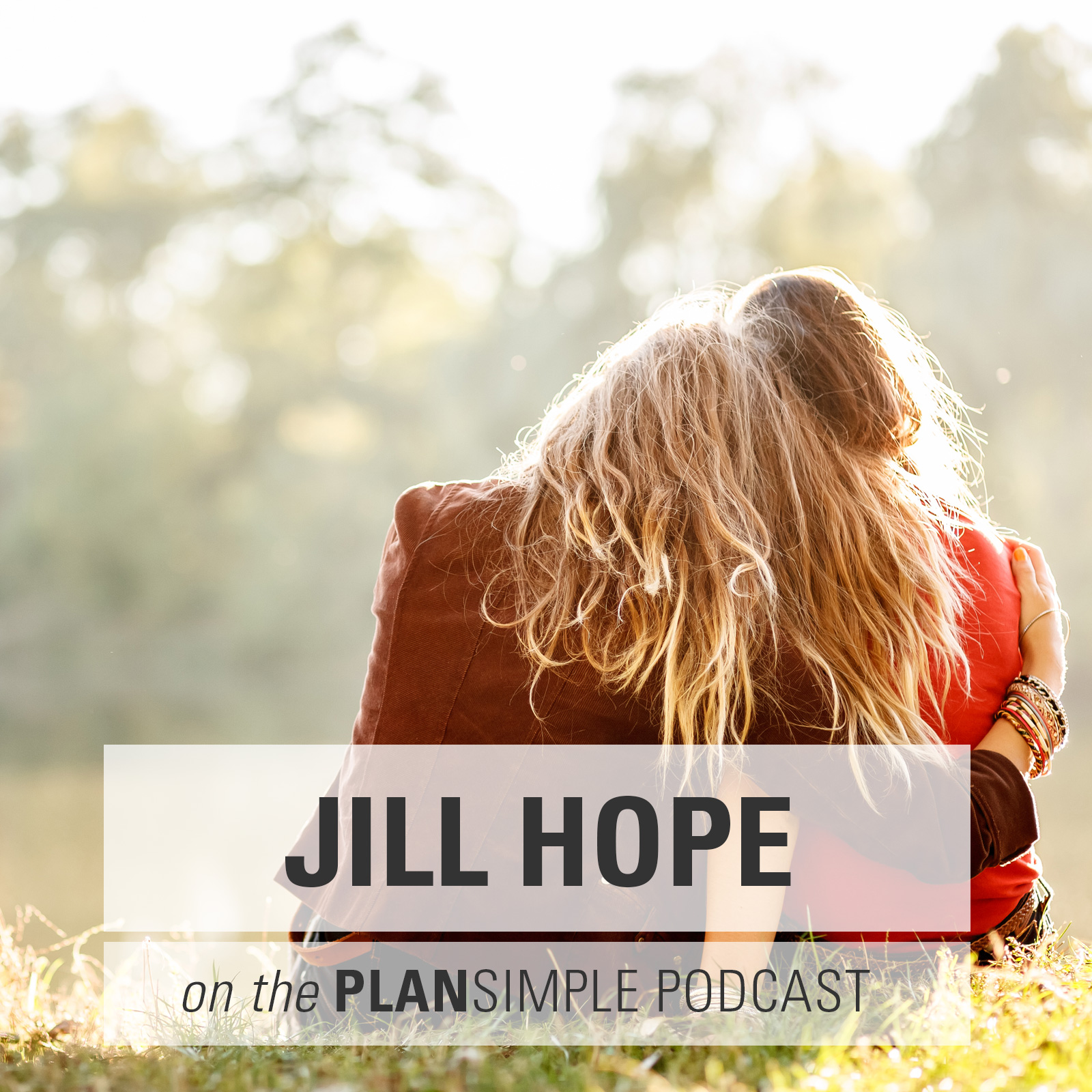 Raising Great Girls (Yourself Included) With Jill Hope