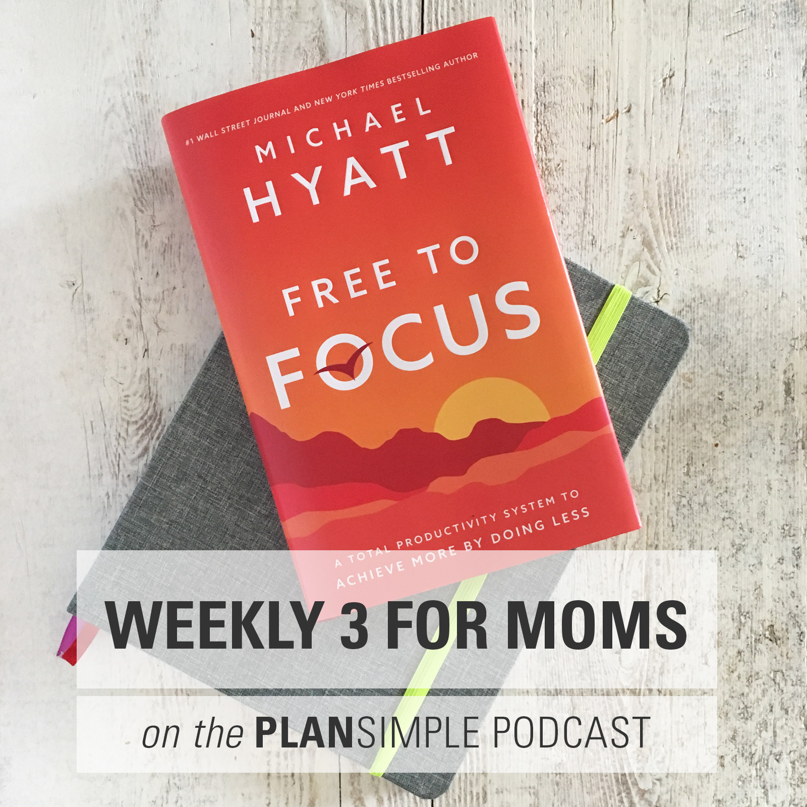 Weekly 3 For Moms — Planning Your Week